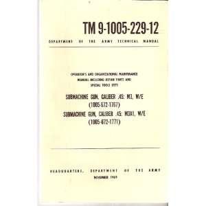 SUBMACHINE GUN, CALIBER .45 M3, W/E & M3A1, W/E GREASE