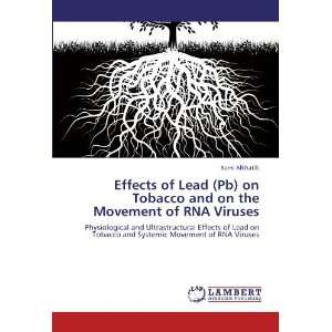 Effects of Lead (Pb) on Tobacco and on the Movement of RNA