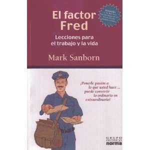 El Factor Fred Lecciones Para El Trabajo y La Vida