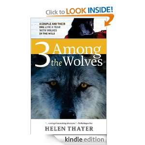 the Wolves: A Couple and their Dog Live a Year with Wolves in the Wild