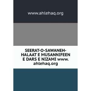 SEERAT O SAWANEH HALAAT E MUSANNIFEEN E DARS E NIZAMI www.ahlehaq.org