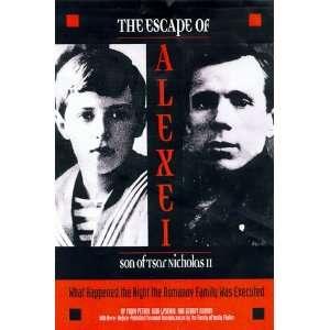 The Escape of Alexei, Son of Tsar Nicholas II What