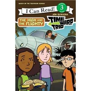 Time Warp Trio: The High and the Flighty (I Can Read Book 3): Jon