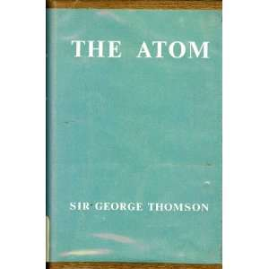 The atom (The Home university library of modern knowledge