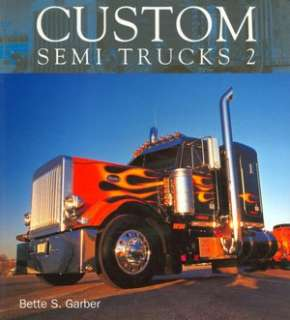 BARNES & NOBLE  Custom Semi Trucks 2 by Bette S. Garber, MBI