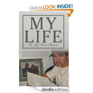 My Life In My True Poems: True poems about love, relationship, my kids