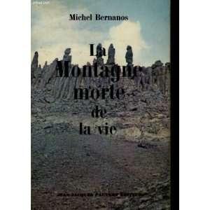 La montagne morte de la vie: Bernanos Michel: Books