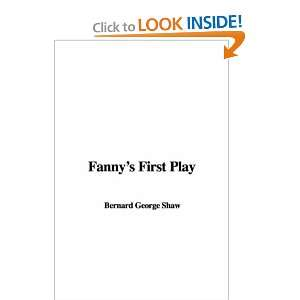 Fannys First Play (9781435318939) Bernard George Shaw Books