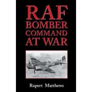 RAF Bomber Command at War (9780709091486) Rupert Matthews Books