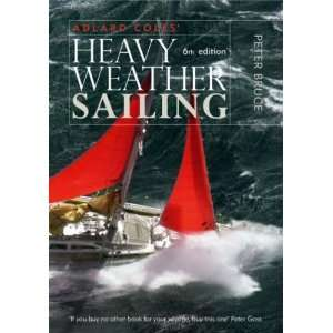 Heavy Weather Sailing [Hardcover] Peter Bruce Books
