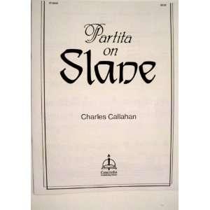 Partita on Slane (97 6046): Charles Callahan: Books
