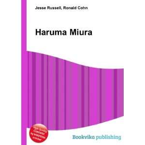 Haruma Miura: Ronald Cohn Jesse Russell: Books