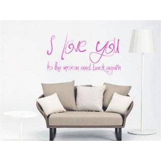 We Love You To The Moon And Back   Vinyl Wall Art Decal