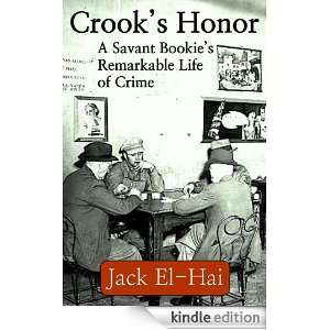 Crooks Honor: A Savant Bookies Remarkable Life of Crime: Jack El Hai