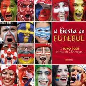 Euro 2008 Em Mais De 250 Imagens. agência LUSA, Prime Books Books