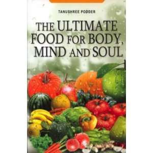 The Ultimate Food for Body, Mind and Soul (9788174765222