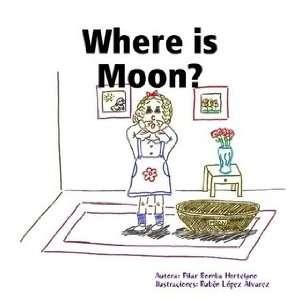 Where is Moon? (9788469216521) Pilar Bomba Hortelano Books