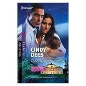 The Spys Secret Family Cindy Dees 9780373277438  Books