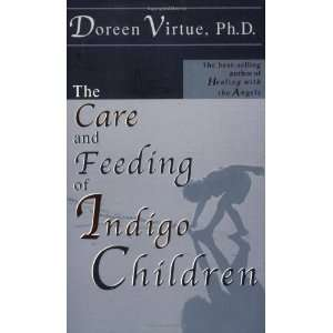 Care and Feeding of Indigo Children [Paperback] Doreen Virtue Books