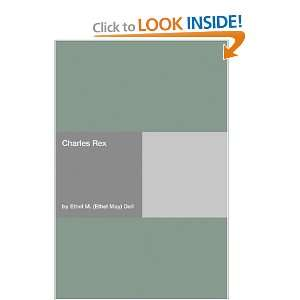 Charles Rex (9781406948875): Ethel M. (Ethel May) Dell: Books