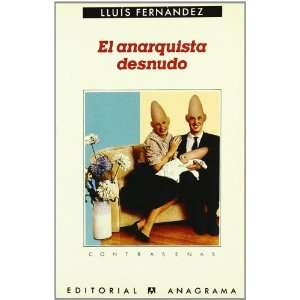 El anarquista desnudo (Contrasenas) (Spanish Edition
