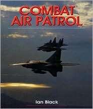 Combat Air Patrol, (1840373369), Ian Black, Textbooks