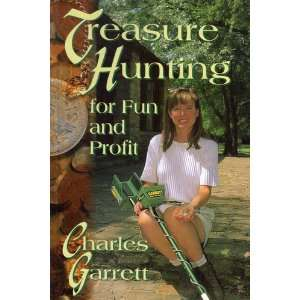 Treasure Hunting for Fun and Profit Charles Garrett 9780915920877