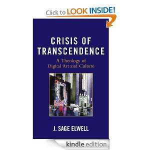 Crisis of Transcendence A Theology of Digital Art and Culture J