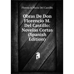 Cortas (Spanish Edition): Florencio María Del Castillo: Books