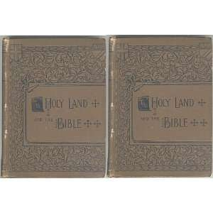 The Holy Land and the Bible; A Book of Scripture Illustrations