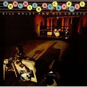 Armchair Rock n Roll Bill Haley & The Comets Music