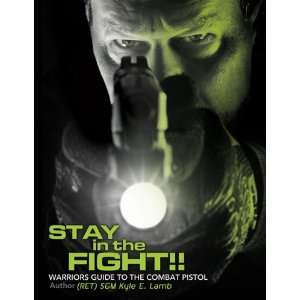 Stay in the Fight   Warriors Guide to the Combat Pistol