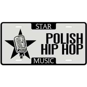 New  I Am A Polish Hip Hop Star   License Plate Music