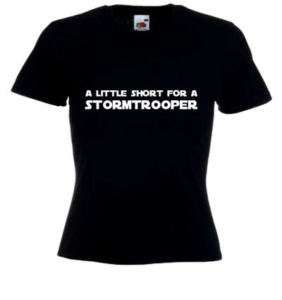 SHORT FOR STORMTROOPER Star Wars Ladies t shirt BLACK