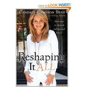 Reshaping It All Original edition: Candace Cameron Bure: Books