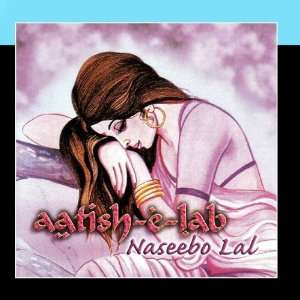 Aatish e Lab: Naseebo Lal: Music