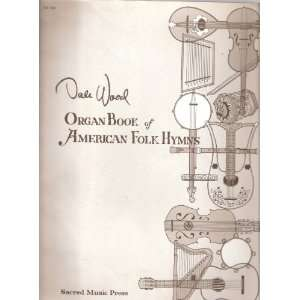 Organ Book of American Folk Hymns [Sheet Music] Books