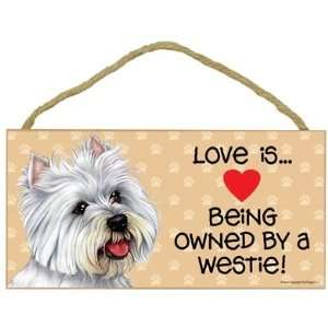 Love is . Being Owned by Westie West Highland Terrier