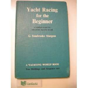 Guide to the I.Y.R.U. Racing Rules G. Sambrooke Sturgess Books