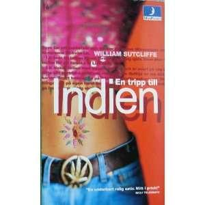 En tripp till Indien (9789176436899): William Sutcliffe: Books