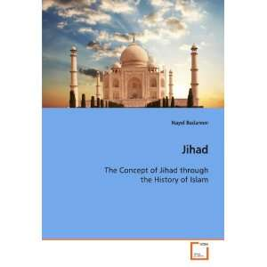 Jihad: The Concept of Jihad through the History of Islam