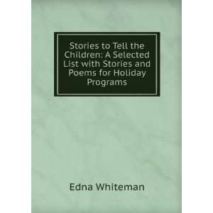 List with Stories and Poems for Holiday Programs Edna Whiteman Books