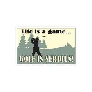 Life is a game GOLF IS SERIOUS Painted Metal Sign