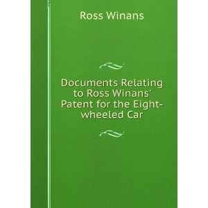 to Ross Winans Patent for the Eight wheeled Car Ross Winans Books