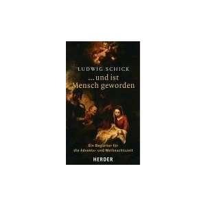 com  und ist Mensch geworden (9783451292514) Ludwig Schick Books