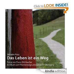 Das Leben ist ein Weg: Fotos von Franz Dittlbacher. Ein Buch zum