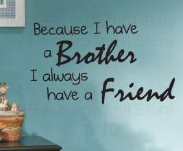 Brothers Friends Vinyl Wall Sticker Art Inspirational Decal Lettering