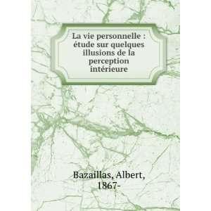 illusions de la perception intérieure Albert Bazaillas Books