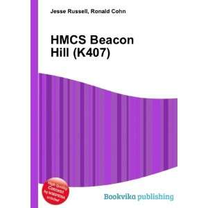 HMCS Beacon Hill (K407): Ronald Cohn Jesse Russell: Books