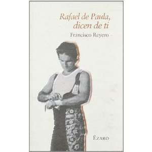 Rafael de Paula, Dicen de Ti (Spanish Edition